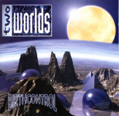Birth Control - Two Worlds
